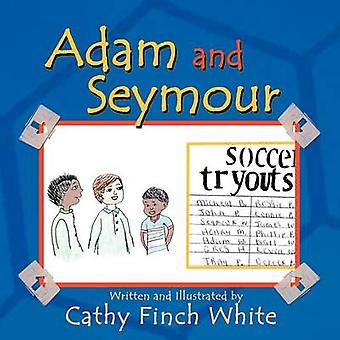 Adam and Seymour by White & Cathy Finch