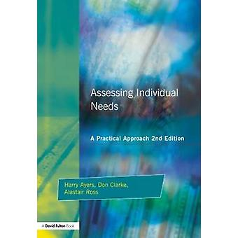 Assessing Individual Needs A Practical Approach by Ayers & Harry