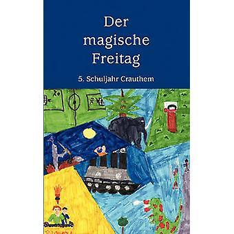 Der magische Freitag by Crauthem 5. Schuljahr