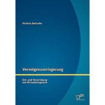Vermgensverlagerung Ent und Verstrickung von Wirtschaftsgtern par Deitsche & Victoria