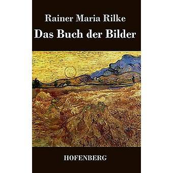 Das Buch an der Bilder af Rilke & Rainer Maria