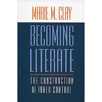 Becoming Literate - The Construction of Inner Control by Marie M. Clay
