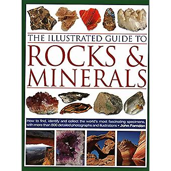 The Illustrated Guide to Rocks & Minerals - How to find - identify