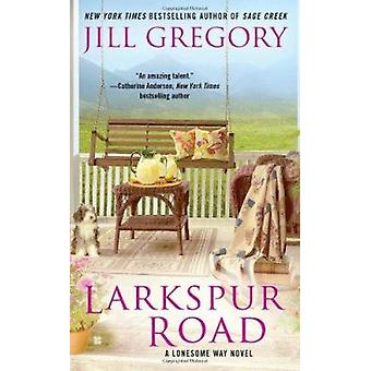 Larkspur Road by Jill Gregory - 9780425250891 Book