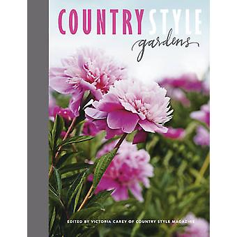 Country Style Gardens by Victoria Carey - 9780732299972 Book