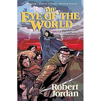 The Eye of the World - The Graphic Novel - Volume Five by Robert Jorda