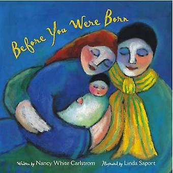 Before You Were Born by Nancy White Carlstrom - 9780802851857 Book