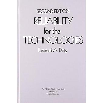 Reliability for the Technologies (2nd Revised edition) by Leonard A.