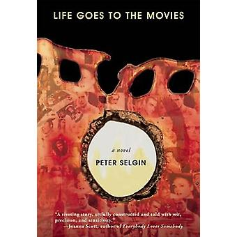Life Goes to the Movies by Peter Selgin - 9780979312380 Book