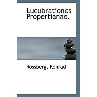 Lucubrationes Propertianae. by Rossberg Konrad - 9781113178572 Book