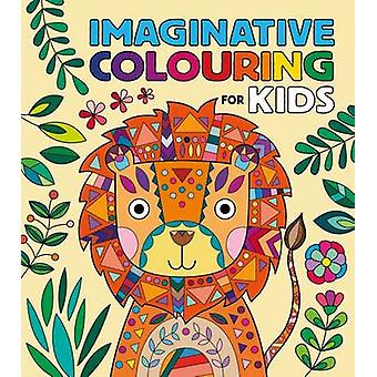 Imaginative Colouring for Kids by Frances Evans - 9781784286781 Book