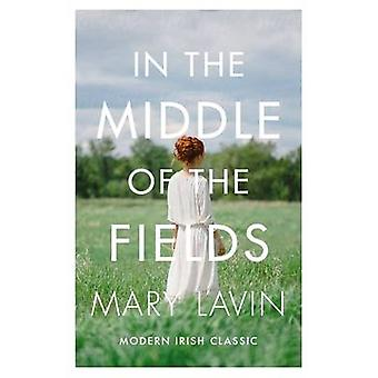 In the Middle of the Fields by Mary Lavin - 9781848405318 Book