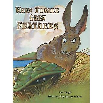 When Turtle Grew Feathers - A Folktale from the Choctaw Nation by Tim