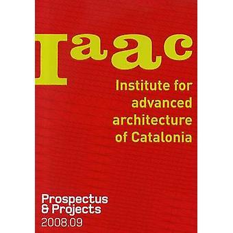 IAAC - Prospectus and Projects - 2008-09 by Laura Cantarella - 97884612