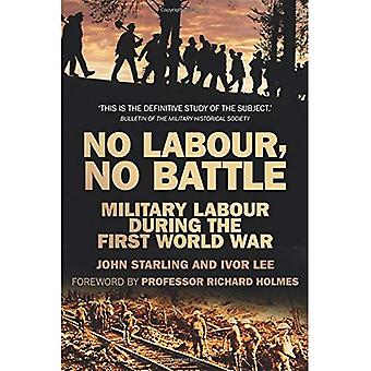 No Labour, No Battle: Military Labour during the First World War (Military Historical Society)