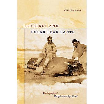 Rode Serge en ijsbeer broek - de biografie van Harry Stallworthy-