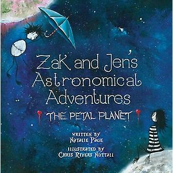 Zak and Jen's Astronomical Adventures - The Petal Planet by Natalie Pa