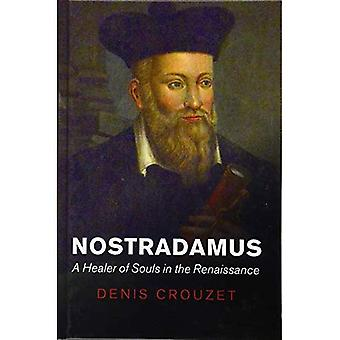 Nostradamus: Een genezer van zielen in de Renaissance