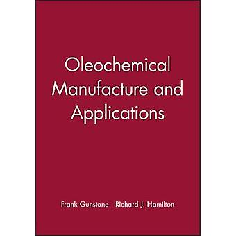 Oleochemical Manufacture and Application by Gunstone