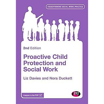 Proactive Child Protection and Social Work by Davies & Liz