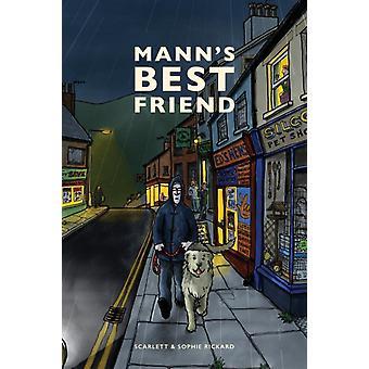 Manns Best Friend by Sophie Rickard & Scarlett Rickard