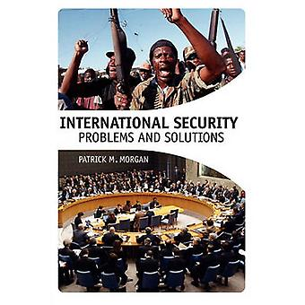 International Security Problems and Solutions by Morgan & Patrick M.