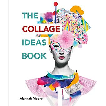 Collage Ideas Book by Alannah Moore