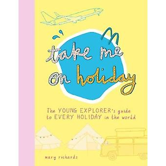 Take Me On Holiday by Mary Richards