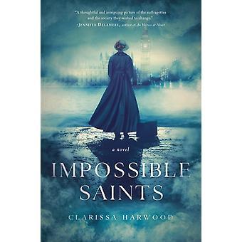 Impossible Saints en roman av Clarissa Harwood
