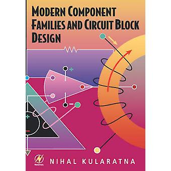 Modern Component Families and Circuit Block Design by Kularatna & Nihal