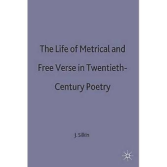 Life of Metrical and Free Verse by Silkin & Jon