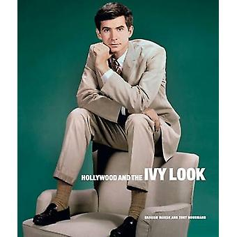 Hollywood and the Ivy Look - The Evergreen Edition by Tony Nourmand -