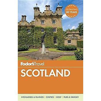 Fodors Scotland-tekijä Fodor s Travel