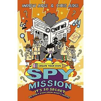 Crear tu propia misión espía por Chris juez - juez Andrew - 978140716