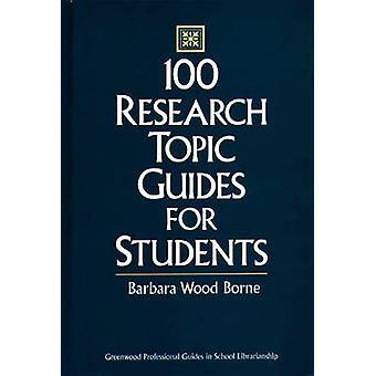 100 Research topic gidsen voor studenten door Borne & Barbara