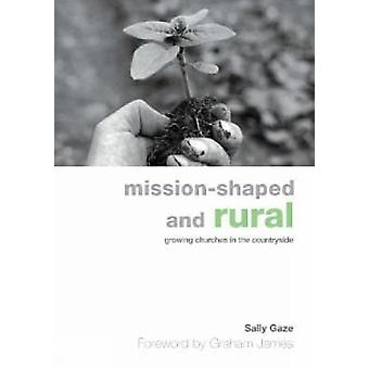 MissionShaped and Rural Growing Churches in the Countryside by Gaze & Sally