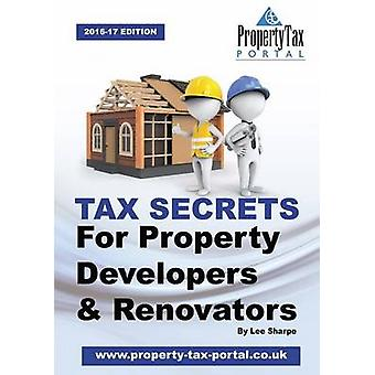 Tax Secrets for Property Developers and Renovators by Sharpe & Lee