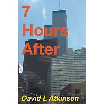 7 Hours After by Atkinson & David L