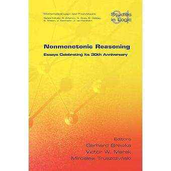 Nonmonotonic Reasoning. Essays Celebrating Its 30th Anniversary by Brewka & Gerhard