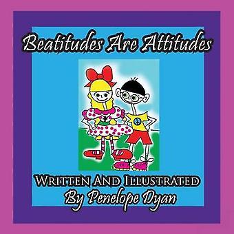 Beatitudes Are Attitudes by Dyan & Penelope
