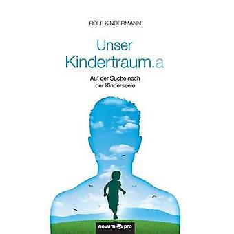 Unser Kindertraum.a by Rolf Kindermann