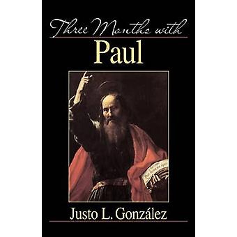 Three Months with Paul by Gonzalez & Justo L.