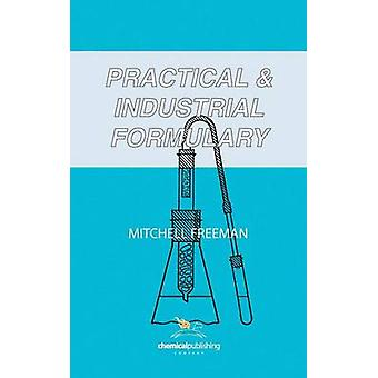 Practical and Industrial Formulary by Freeman & Mitchell