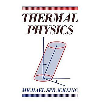 THERMAL PHYSICS by SPRACKLING & M