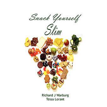 Snack Yourself Slim by Warburg & Richard J