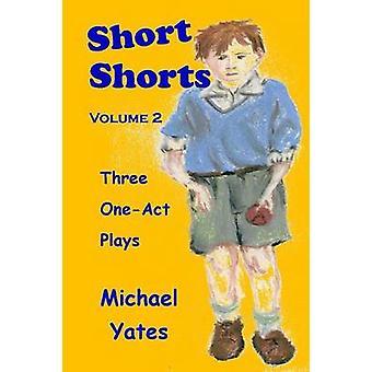 Short Shorts Volume 2 by Yates & Michael