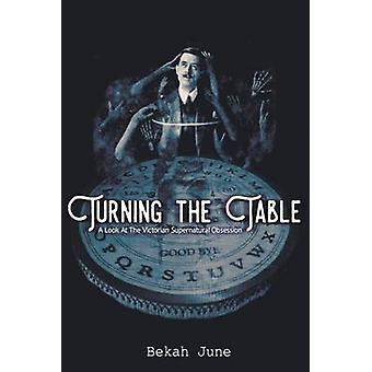 Turning the Table A Look at the Victorian Supernatural Obsession by June & Bekah