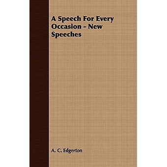 A Speech For Every Occasion  New Speeches by Edgerton & A. C.