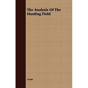 The Analysis of the Hunting Field by Anon