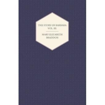 The Story of Barbara Vol. III. by Braddon & Mary Elizabeth